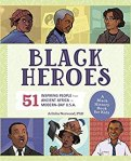 Black Heroes: 51 Inspiring People from Ancient Africa to Modern Day USA by Arlisha Norwood