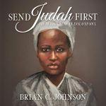 Send Judah First by Brian C Johnson