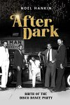After Dark by Noel Hankin
